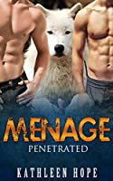 Menage: Penetrated (Werewolf, Shifter, Paranormal)