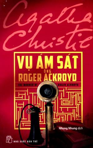 Vụ Ám Sát Ông Roger Ackroyd by Agatha Christie