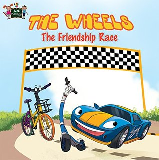 The Wheels: The Friendship Race (Children's books, cars, race, kids books, Children's book about Race Cars)