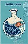 Il pesce rosso numero 14 by Jennifer L. Holm