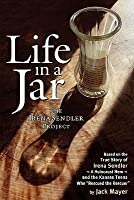 LIFE IN A JAR the Irena Sendler Project