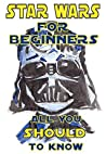 "Star Wars For Beginners: All You Should Know Before Watching a New Episode ""The Force Awakens"""