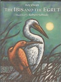 Ibis & the Egret
