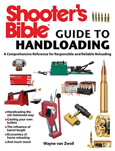 Shooter's Bible Guide to Handloading A Comprehensive Reference for Responsible and Reliable Reloading