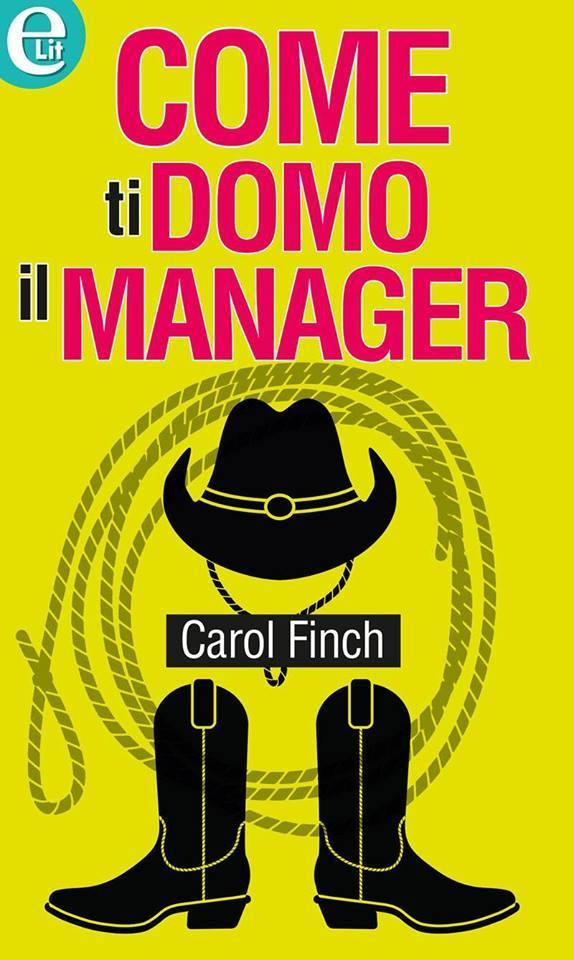Come ti domo il manager  by  Carol Finch