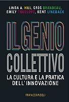 Il genio collettivo. La cultura e la pratica dell'innovazione