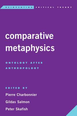 Comparative Metaphysics Ontology After Anthropology