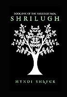 Shrilugh: Book One of the Shrilugh Saga