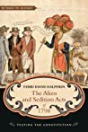 The Alien and Sedition Acts of 1798 by Terri Diane Halperin