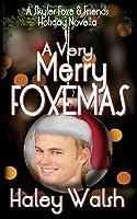 A Very Merry Foxemas: A Skyler Foxe & Friends Holiday Novella