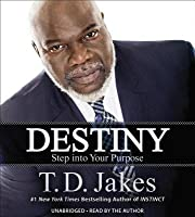 Destiny: Step Into Your Purpose