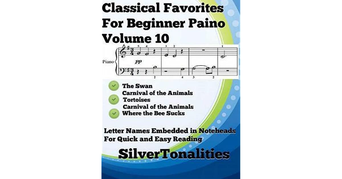 Classical Favorites for Beginner Piano Volume 1 O by Silver Tonalities