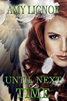 Until Next Time (The Angel Chronicles Book 1)