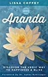 Ananda: Discover the Vedic Way to Happiness & Bliss