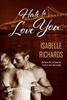 Hate To Love You (Love/Hate) (Volume 1)