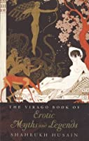 The Virago Book Of Erotic Myths And Legends