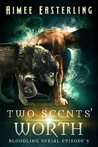 Two Scents' Worth  (Bloodling #3)