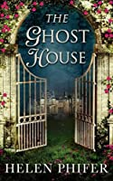 The Ghost House (The Annie Graham Series)