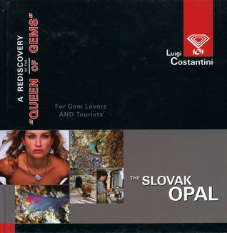"""The Slovak Opal - A rediscovery of the """"Queen of Gems"""""""