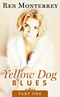 Yellow Dog Blues: Part One (The Club, #5.1)
