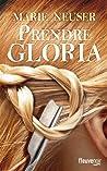 Prendre Gloria by Marie Neuser