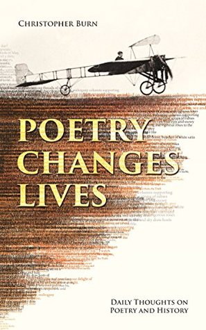 Poetry Changes Lives: Daily Thoughts on Poetry and History