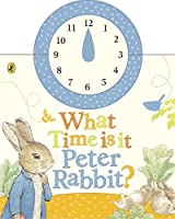 What Time Is It Peter Rabbit? (Peter Rabbit Early Learning)