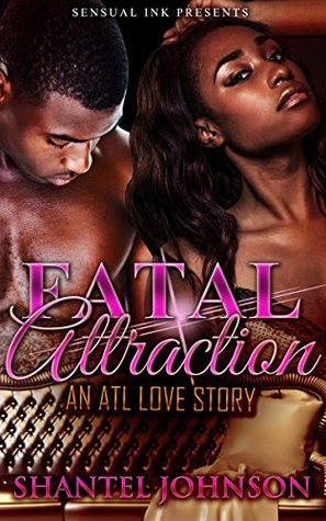 Fatal Attraction: An ATL Love Story (Urban Fiction Romance Short Stories)