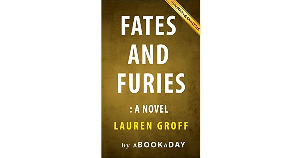 Summary Of Fates And Furies A Novel By Lauren Groff