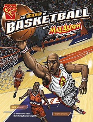The Science of Basketball with Max Axiom, Super Scientist (The Science of Sports with Max Axiom)