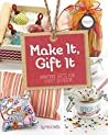 Make It, Gift It (Craft It Yourself)
