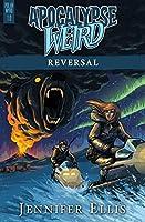 Apocalypse Weird: Reversal (Polar Wyrd #1)