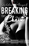 Breaking the Chain (Stronghold Doms, #4)