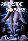 Riverside Surprise by Donna Jay