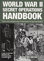 World War II Secret Operations Handbook: S.O.E., O.S.S. & Marquis Guide to Sabotaging the Nazi War Machine