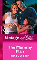 The Mommy Plan (Mills & Boon Vintage Superromance) (Single Father, Book 2)