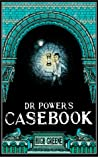 Dr. Power's Casebook