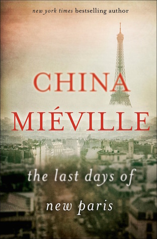 The Last Days of New Paris by China Miéville