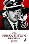 Mitä Pekka Siitoin tarkoittaa? by Mike Pohjola