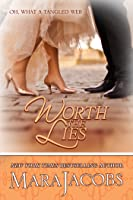 Worth The Lies (The Worth Sereis, Book 6: A Copper Country Romance)