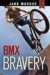 BMX Bravery (Jake Maddox JV)