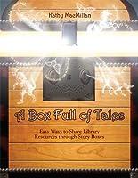 A Box Full of Tales