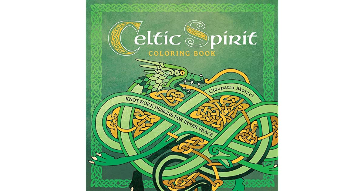 Celtic Spirit Coloring Book Knotwork Designs For Inner Peace By Cleopatra Motzel