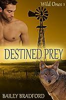 Destined Prey (Wild Ones #1)