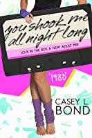 1980: You Shook Me All Night Long (Love in the 80s #1)
