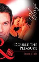 Mills & Boon : Double The Pleasure