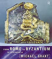 From Rome to Byzantium: The Fifth Century AD