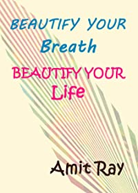 Beautify your Breath - Beautify your Life