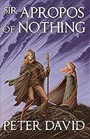 Sir Apropos of Nothing (Sir Apropos of Nothing, #1)