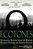 Ecotones: Ecological Stories from the Border Between Fantasy and Science Fiction